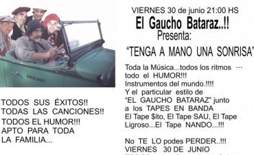 SHOW HUMORÍSTICO DEL GAUCHO BATARAZ  -                                           Con el auspicio de la Dirección Municipal de Cultura