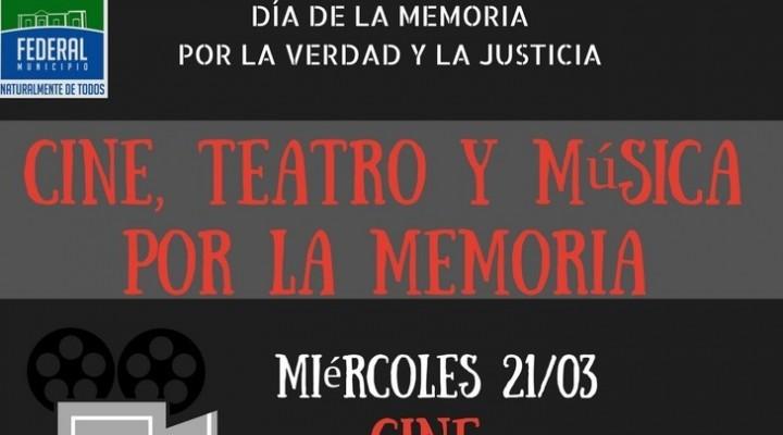 TEATRO, CINE Y MÚSICA POR LA MEMORIA EN FEDERAL