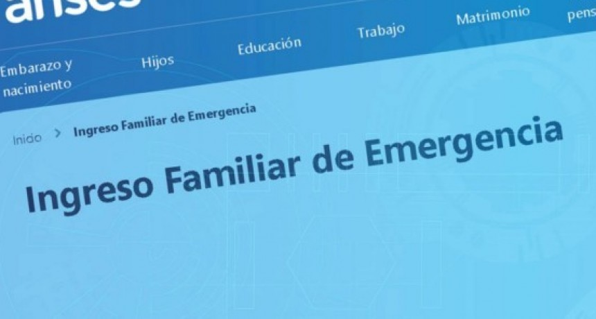 Condiciones y requisitos: El Gobierno aclaró quiénes cobrarán el Ingreso Familiar de Emergencia