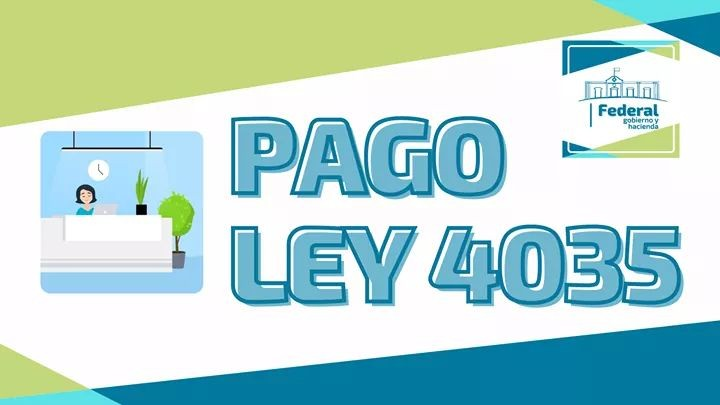 SE PAGA EN EL MUNICIPIO LA LEY 4035