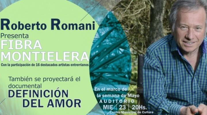 """LLEGA HOY A FEDERAL ROBERTO ROMANI Y SU """"FIBRA MONTIELERA"""""""